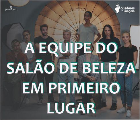 EQUIPE, SALÃO DE BELEZA, PRIMEIRO LUGAR, TIME, AGENDA CHEIA,