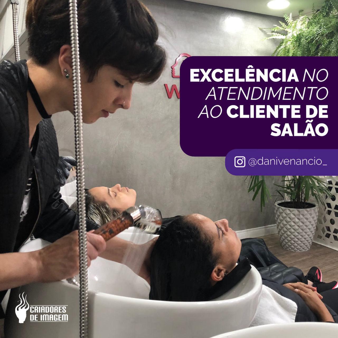 Aprenda dicas de sucesso para obter cada vez mais a excelência no atendimento ao cliente no salão de beleza, seja um Criador de Imagem!