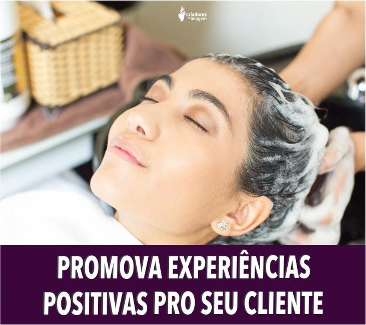 EXPERIENCIAS POSITIVAS CLIENTE SALÃO DE BELEZA CABELEIREIRO, encantamento nos clientes,