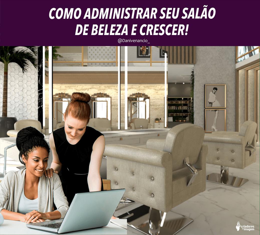 administração de salão, administração de salão de beleza, gerente, gereciamento, gestão salão de beleza, crescer