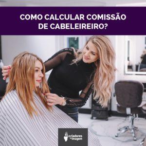 Aprenda com a Dra. em administração, Dani Venancio como pagar e como calcular a comissão de cabeleireiro em um salão de beleza.
