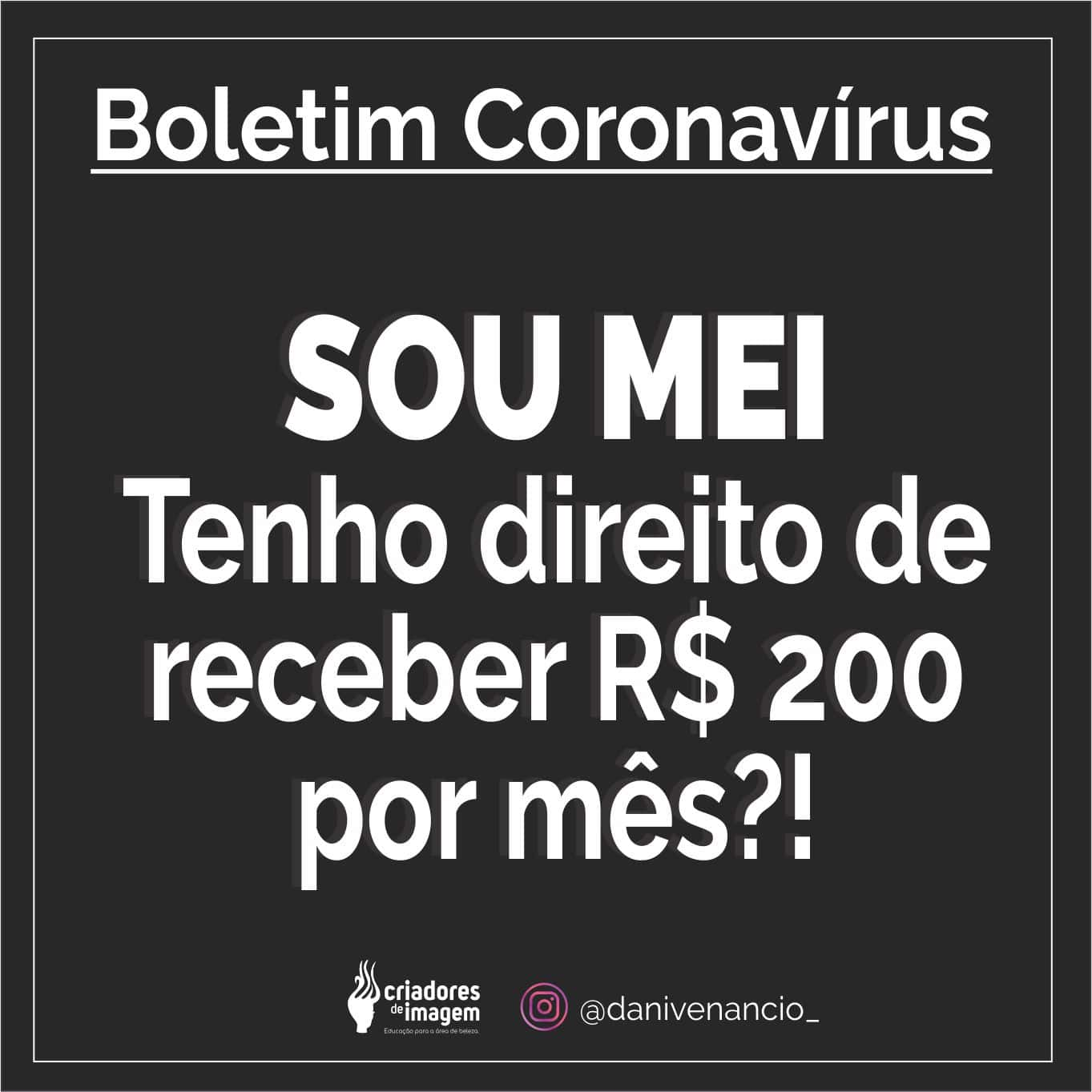 Programa do governo federal. Coronavírus e as finanças do salão. Neste post falo a profissionais autônomos:Sou MEI tenho direito de receber R$ 200 por mês?!