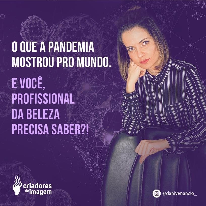 O que a pandemia mostrou para o mundo. E você, profissional da beleza precisa saber!