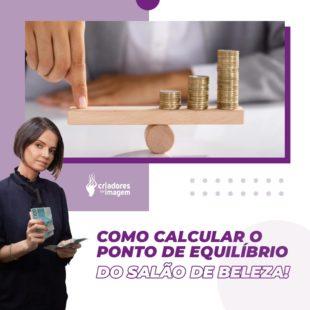 cálculo do ponto de equilíbrio e saiba como organizar as finanças de um salão de beleza com plano de contas contábil
